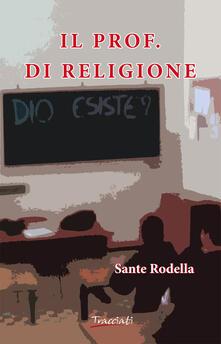 Il prof. di religione - Sante Rodella - copertina