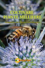 Coltivare piante mellifere. Vademecum per l'apicoltore ambientalista