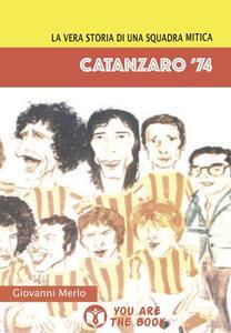 Catanzaro '74. La vera storia di una squadra mitica