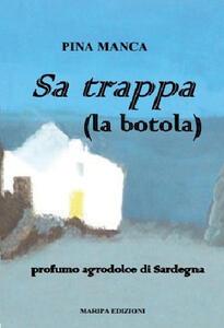 Sa trappa (la botola). Profumo agrodolce di Sardegna