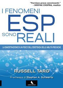 I fenomeni ESP sono reali. La dimostrazione di un fisico dell'esistenza delle abilità psichiche