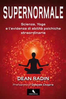 Criticalwinenotav.it Supernormale. Scienza, yoga e l'evidenza di abilità psichiche straordinarie Image