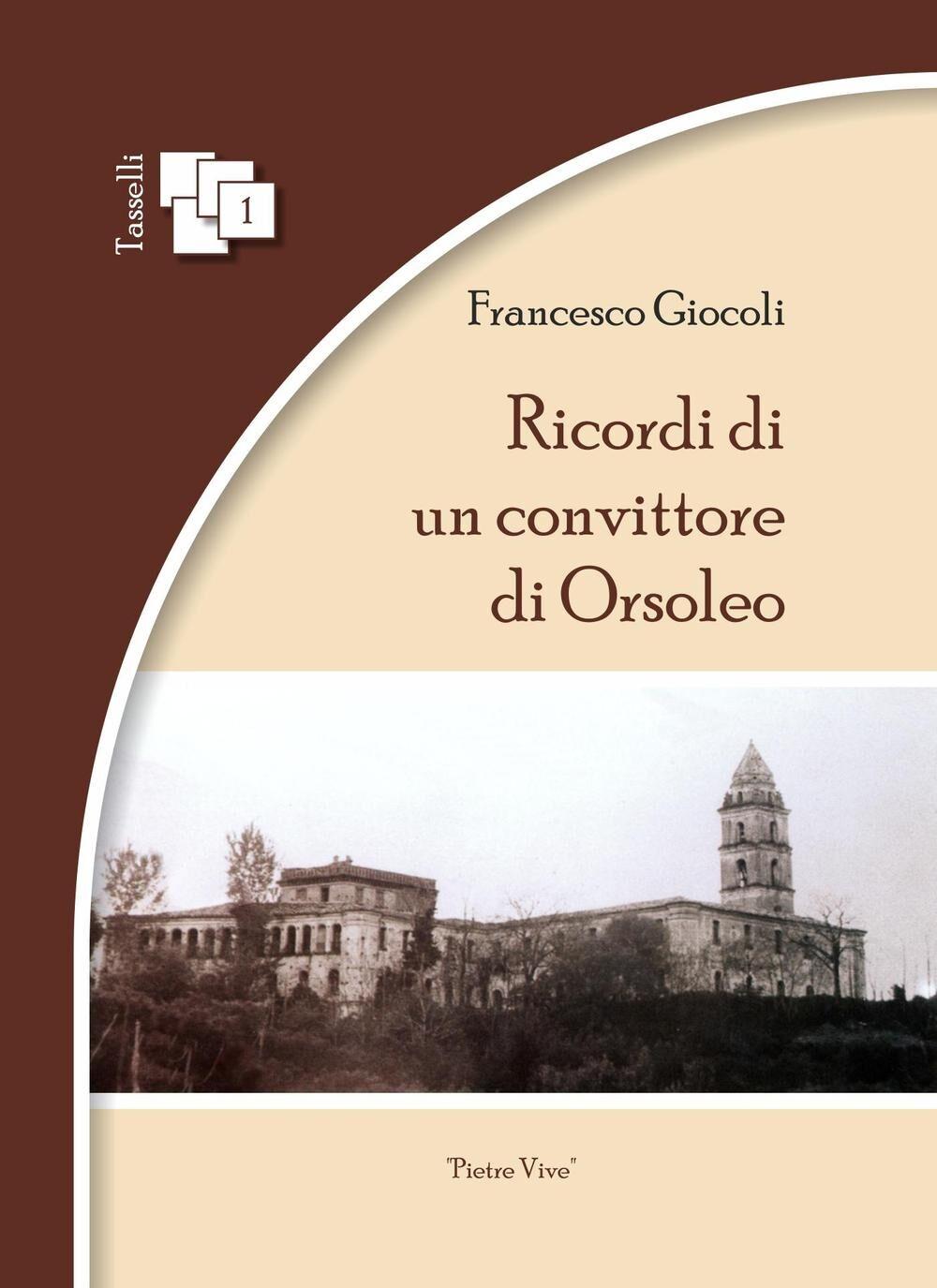 Ricordi di un convittore di Orsoleo. Ediz. multilingue