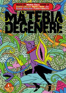 Materia degenere - Federica Bellomi,Joe1,Elena Pagliani - copertina
