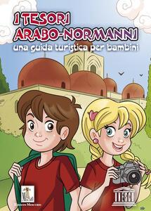 I tesori arabo-normanni. Una guida turistica per bambini