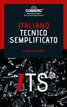 ITS Italiano Tecnico Semplificato - Ilaria Gobbi - ebook