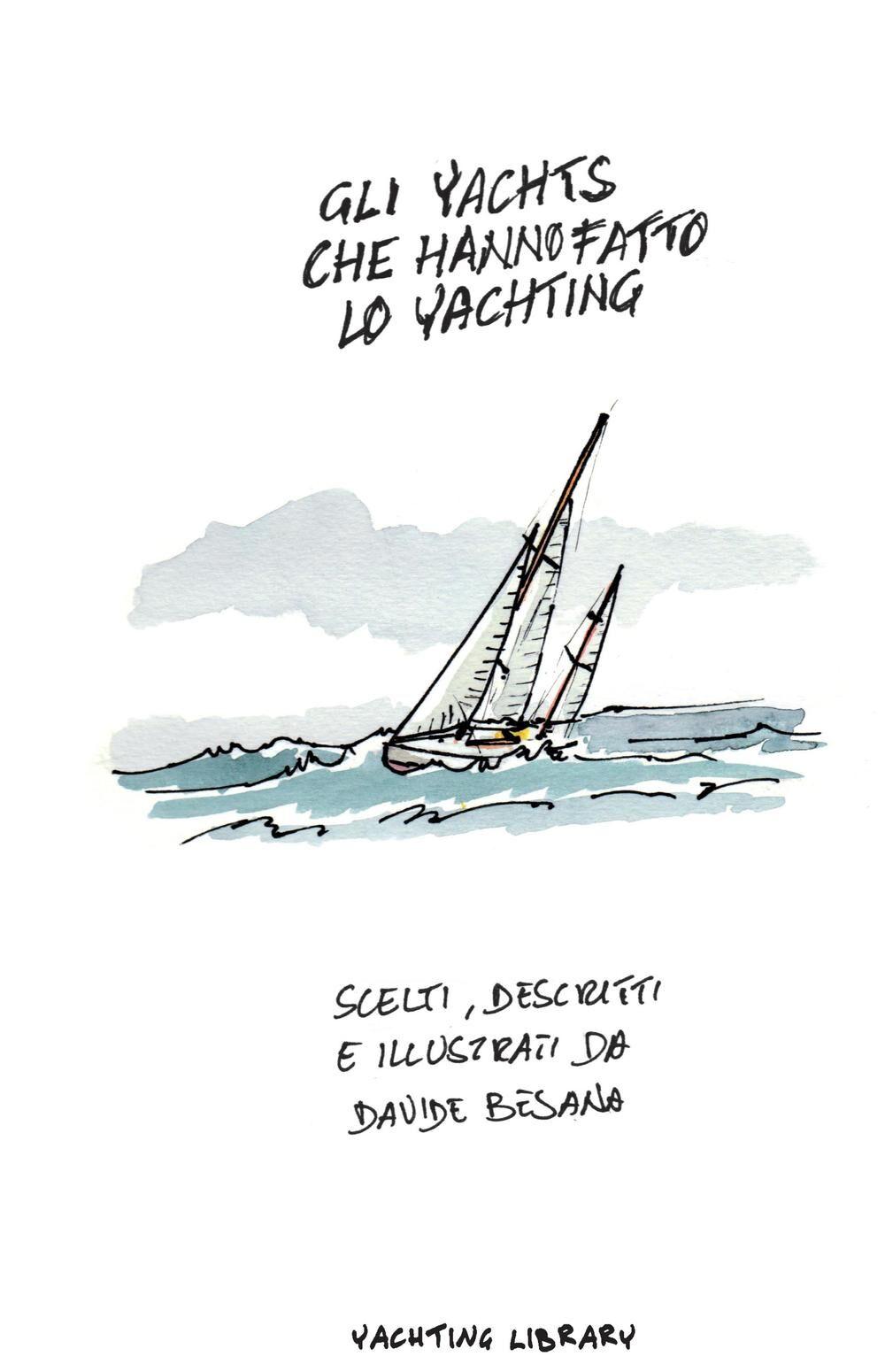 Gli Yacht che hanno fatto lo Yachting