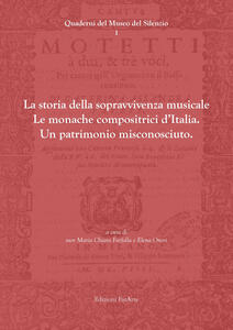 La storia della sopravvivenza musicale. Le monache compositrici d'Italia. Un patrimonio misconosciuto