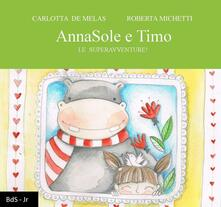 AnnaSole e Timo. Le superavventure! - Carlotta De Melas - copertina