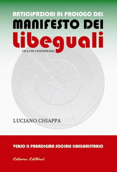 Anticipazioni al prologo del manifesto dei libeguali cicli di conferenze. Verso il paradigma sociale libegualitario