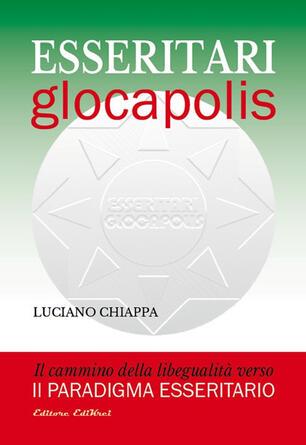 Esseritari glocapolis. Il cammino della libegualità verso il paradigma  esseritario - Luciano Chiappa - Libro - EdiKrei - Inedite frontiere | IBS