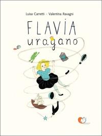 Flavia uragano. Ediz. illustrata - Carretti Luisa - wuz.it