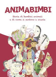 Antondemarirreguera.es Animabimbi. Storie di bambini animali e di come si sentono a scuola. Ediz. illustrata Image
