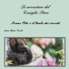 Le avventure del Coniglio Piero. Nonno Otto e il baule dei ricordi.pdf