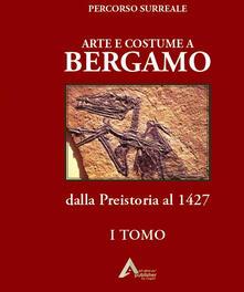 Radiospeed.it Arte e costume a Bergamo. Dalla Preistoria al 1427 Image