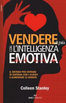 Squillogame.it Vendere di più con l'intelligenza emotiva. Il metodo per entrare in sintonia con i clienti e aumentare le vendite Image