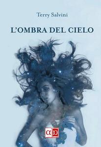 L' ombra del cielo - Terry Salvini - copertina