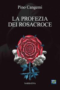 Libro La Profezia dei Rosacroce Pino Cangemi