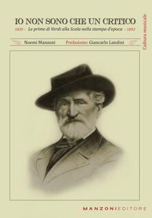 Tegliowinterrun.it Io non sono che un critico. Le prime di Verdi alla Scala nella stampa d'epoca (1839-1893) Image