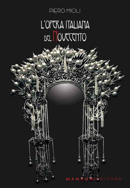 L' opera italiana del Novecento - Piero Mioli - copertina