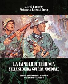 La fanteria tedesca nella seconda guerra mondiale - Alfred Buchner - copertina