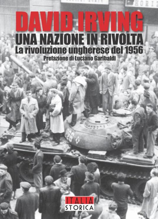 Una nazione in rivolta. La rivoluzione ungherese del 1956 - David Irving - copertina