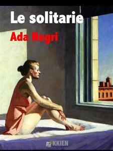 Le solitarie - Ada Negri - ebook