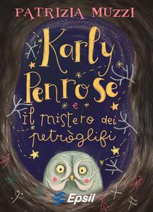 Karly Penrose e il mistero dei petròglifi - Patrizia Muzzi - copertina
