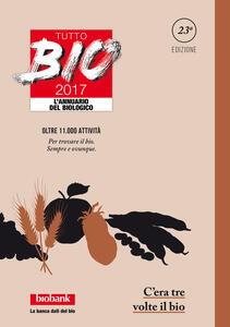 Tutto bio 2017. Annuario del biologico - copertina