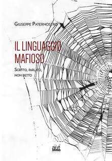 Il linguaggio mafioso. Scritto, parlato, non detto.pdf