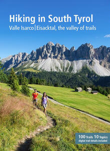 Hiking in South Tyrol. Valle Isarco/Eisacktal, the valley of trails. Ediz. multilingue