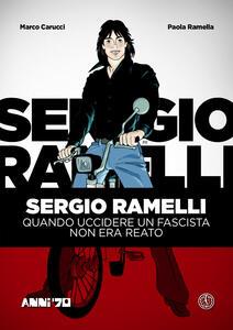 Sergio Ramelli. Quando uccidere un fascista non era reato
