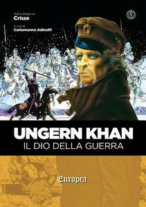 Ungern Khan. Il dio della guerra