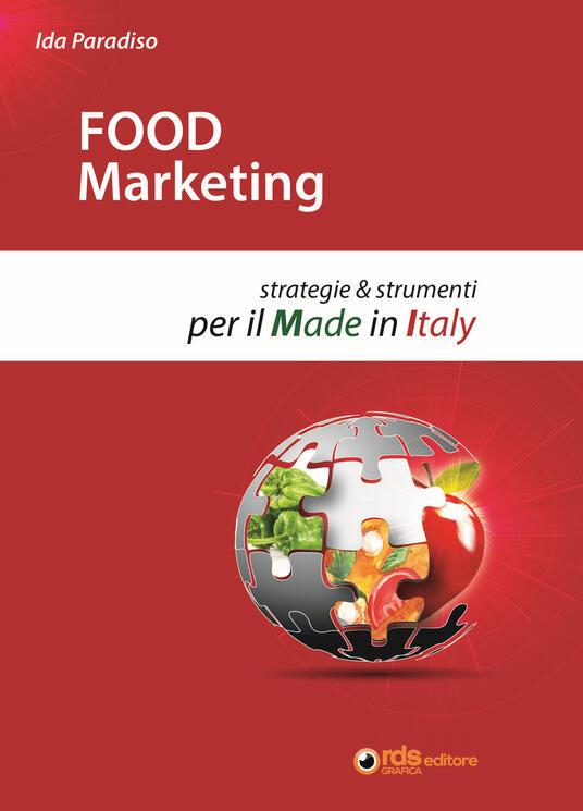 Food marketing. Strategie e strumenti per il made in Italy - Ida Paradiso - copertina