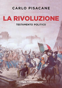 La rivoluzione. Testamento politico