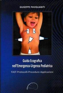 Amatigota.it Guida ecografica nell'emergenza-urgenza pediatrica. Fast-protocolli-procedure-applicazioni Image