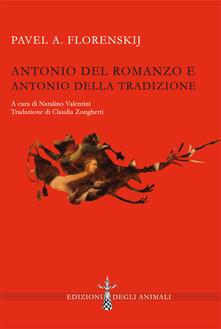 Antonio del romanzo e Antonio della tradizione. Ediz. critica - Pavel Aleksandrovic Florenskij - copertina