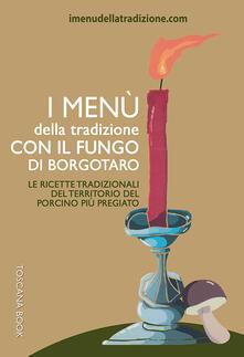 Secchiarapita.it I menù della tradizione con il fungo di Borgotaro. Le ricette tradizionali del territorio del fungo porcino più pregiato Image