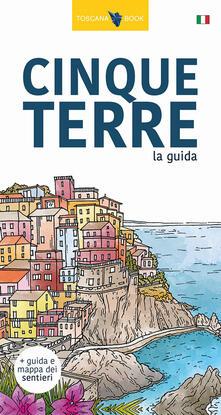 Associazionelabirinto.it Cinque Terre. La guida. I sentieri delle Cinque Terre. Con Carta. Ediz. illustrata Image