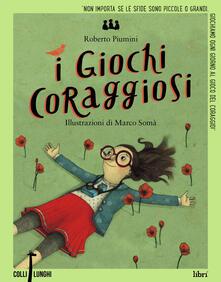 I giochi coraggiosi - Roberto Piumini - copertina