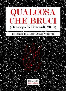 Grandtoureventi.it Qualcosa che bruci. (Oroscopo di Foucault 2018) Image