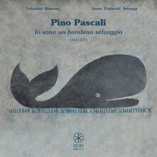 Pino Pascali. Io sono un bambino selvaggio 1968-2018.pdf