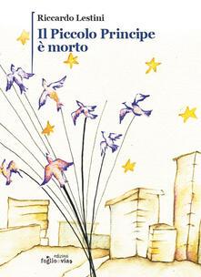 Il Piccolo Principe è morto - Riccardo Lestini - copertina