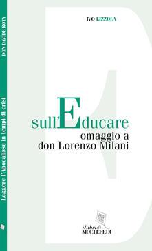 Milanospringparade.it Sull'educare omaggio a don Lorenzo Milani Image
