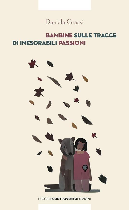 Bambine sulle tracce di inesorabili passioni - Daniela Grassi - copertina