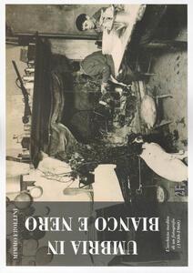 Umbria in bianco e nero. L'archivio inedito di un fotografo (1930-1960)