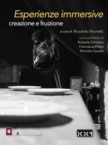 Esperienze immersive. Creazione e fruizione - Michele Cavallo,Francesca Elifani,Roberta Ortolano - copertina