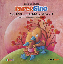 Squillogame.it Papergino scopre... il massaggio-Ginoduck discovers... massages. Ediz. illustrata Image