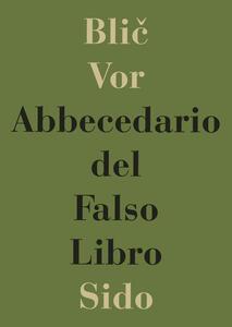 Abbecedario del falso libro. Come riconoscere i libri inutili, imbecilli o nocivi
