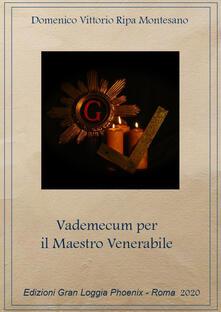 Fondazionesergioperlamusica.it Vademecum del maestro venerabile. Come governare una Loggia Azzurra Image